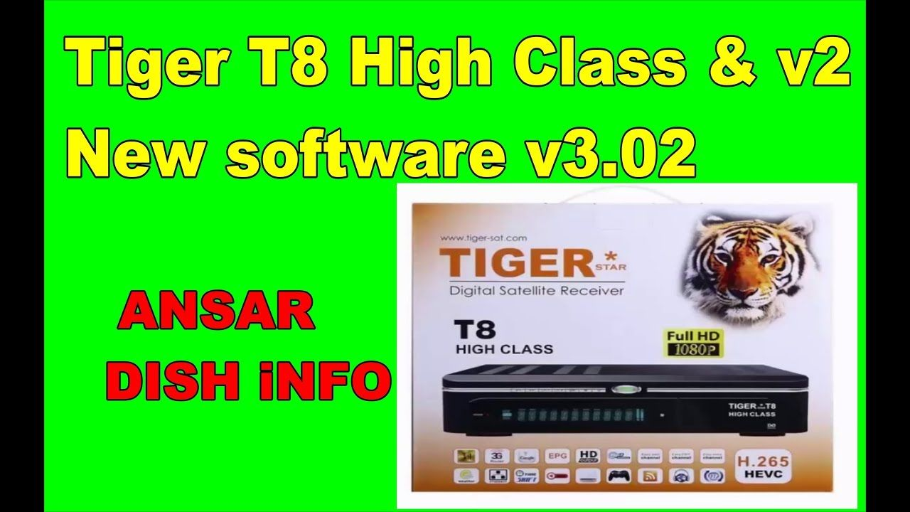 Tiger T8 High Class & v2 New software v3 02 | star look in 2019