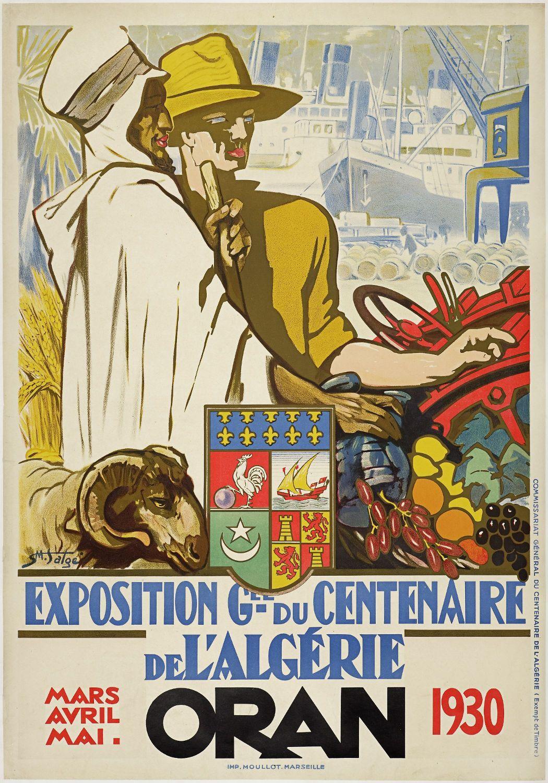 1930 - Exposition du Centenaire Oran. Signé : SALGÉ S.M. Éditée en 1930 pour une exposition commémorant les cent ans… | Alger, Affiche vintage, Affiches historiques