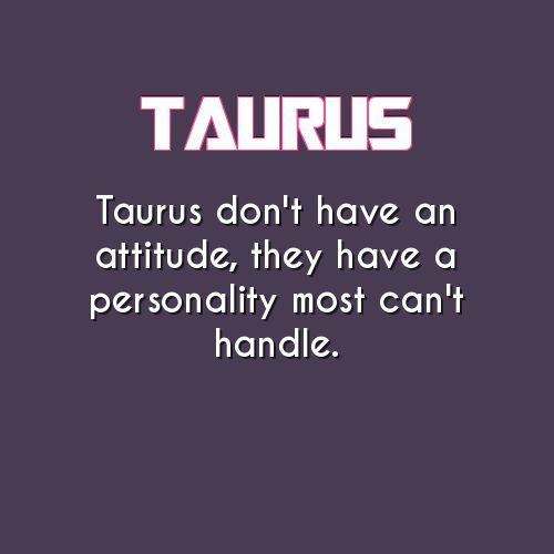 Taurus Quotes Inspiration Taurus Fact  Taurus Quotes  Pinterest  Taurus Zodiac And Attitude Decorating Inspiration