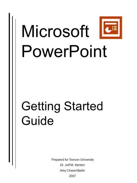Microsoft PowerPoint Getting Started Guide Prepared for