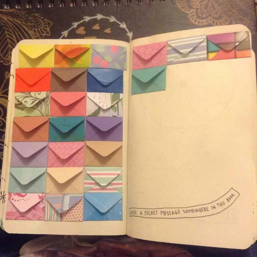 Wreck this journal, hide a secret message somewhere in yhis book, envelope page....♥