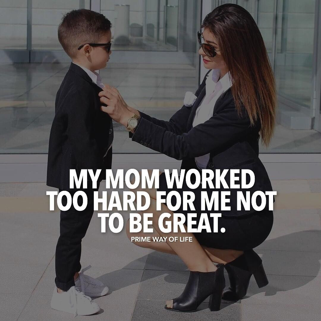 Make Your Mom Proud Quotes: Make Your Mother Proud - : @maks_model