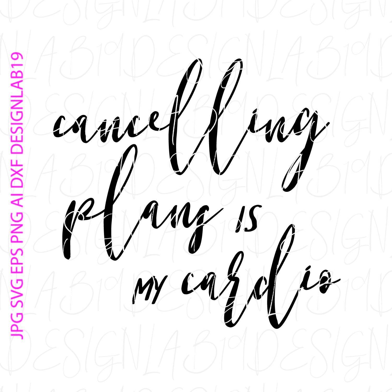 cancelling plans is my cardio svg funny humor comedy comical lol phrase gym fitness crossfit lazy ex...