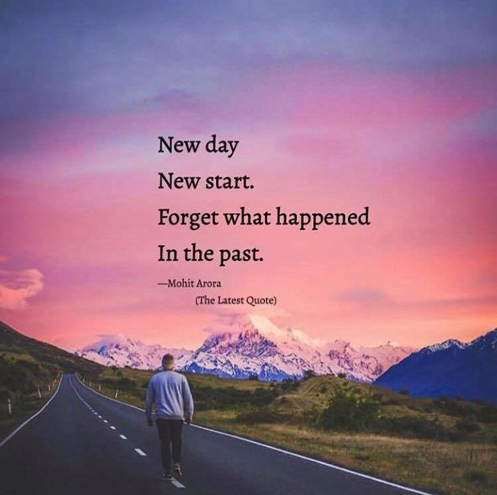 Positive Quotes Quotation Image Quotes Of The Day Description New Day New Start Forget What Hap New Day Quotes Too Late Quotes Positive Quotes