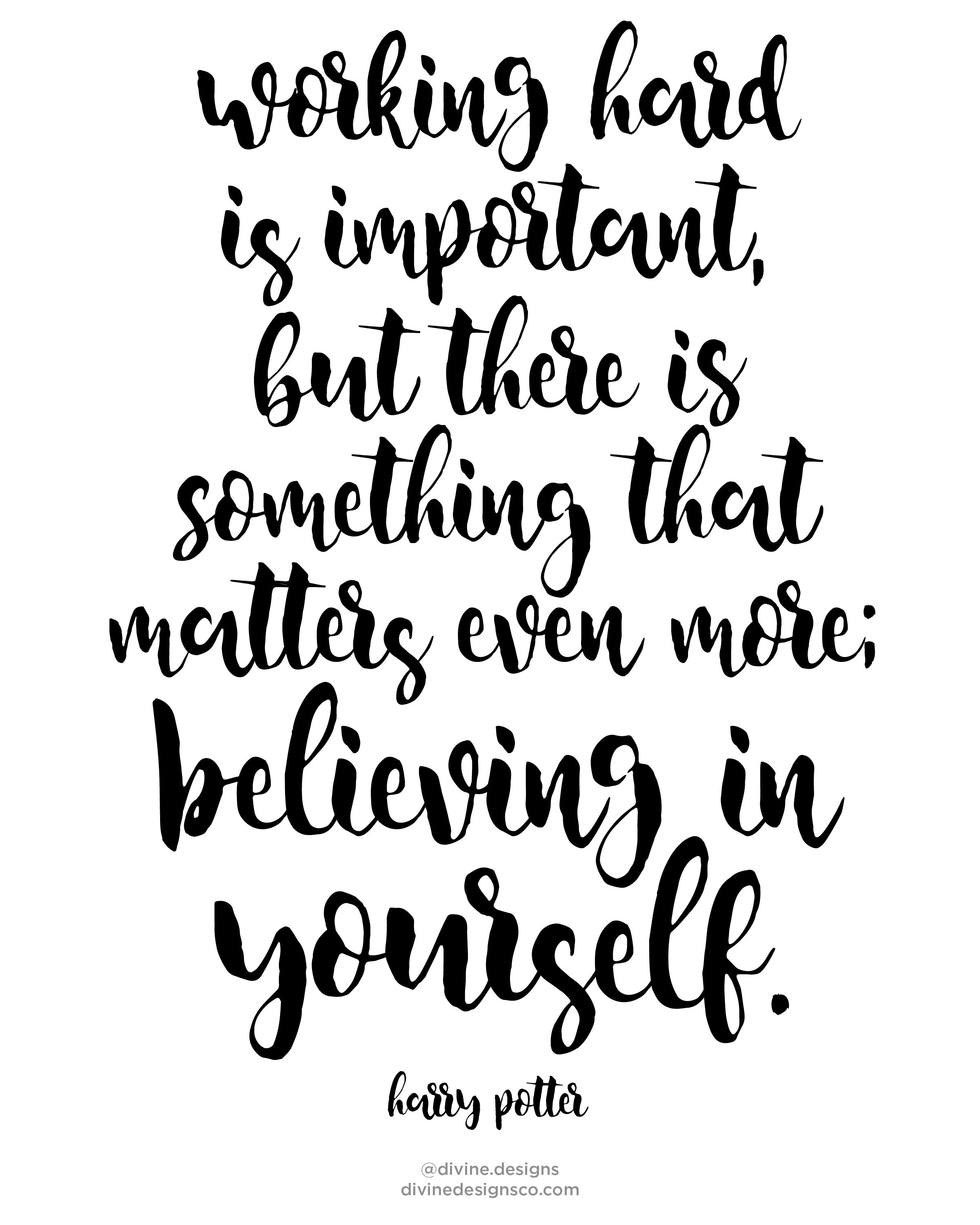 Working Hard Is Important But There Is Something That Matters Even More Believing In Yourself