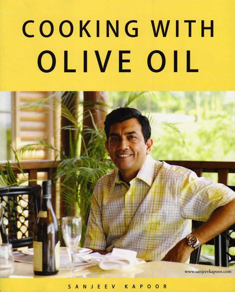 Cooking with Olive Oil by Sanjeev Kapoor