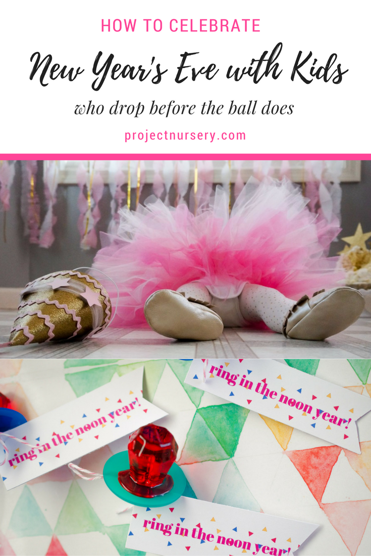How To Celebrate New Year S Eve With Kids Who Drop Before The Ball Does Project Nursery New Years Eve Birthday Party New Years Eve New Years Ball