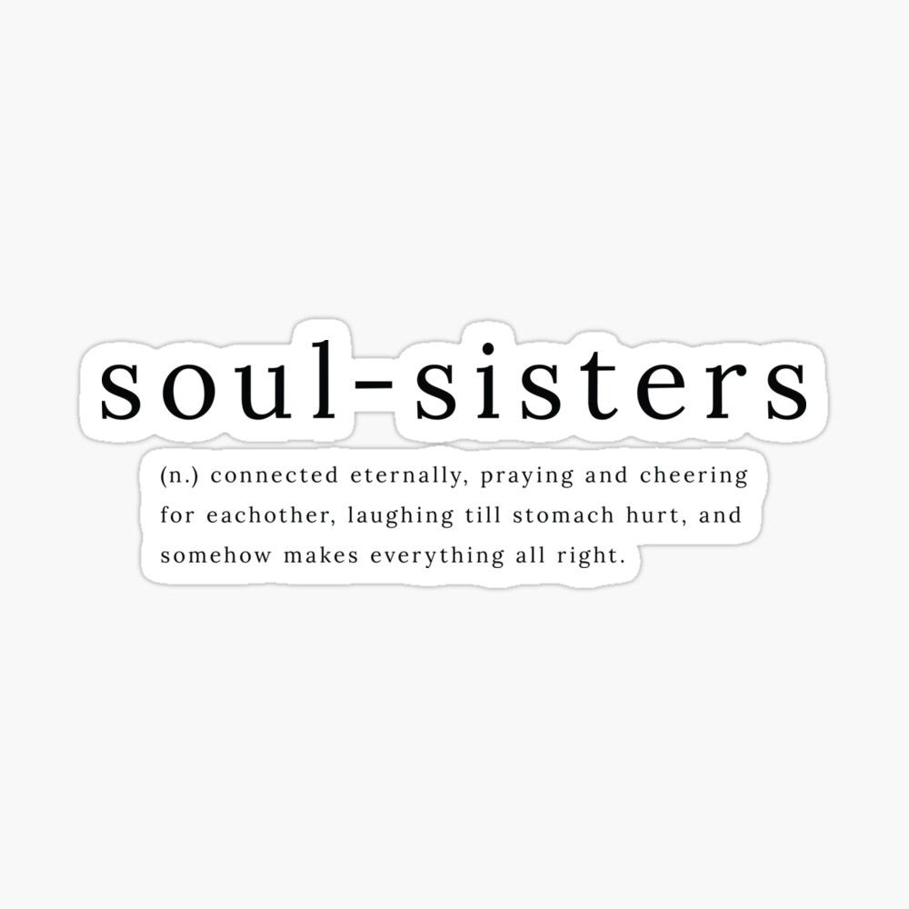 Redbubble Soulsisters Sisters Bff Bestfriends Sticker Typography Friendship Soul Sister Quotes Definition Quotes Friends Quotes