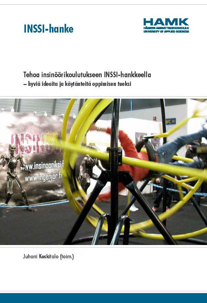 Keskitalo (toim.): Tehoa insinöörikoulutukseen INSSI-hankkeella – hyviä ideoita ja käytänteitä oppimisen tueksi. 2013. Download free eBook at www.hamk.fi/julkaisut.