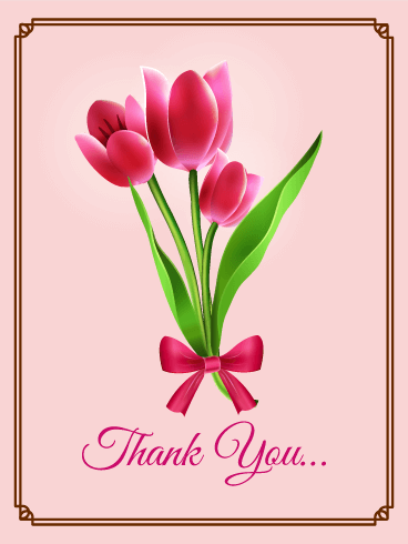 Pink Tulip Thank You Card Pink Tulip Thank You Card It Is Important To Remember To Say Thank Thank You For Birthday Wishes Thank You Wishes Thank You Flowers