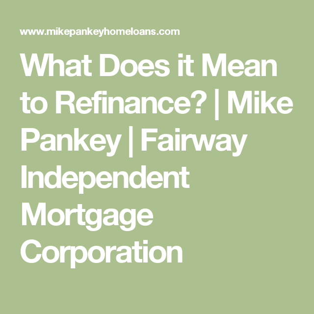 What Does It Mean To Refinance Mortgage Banking Mortgage