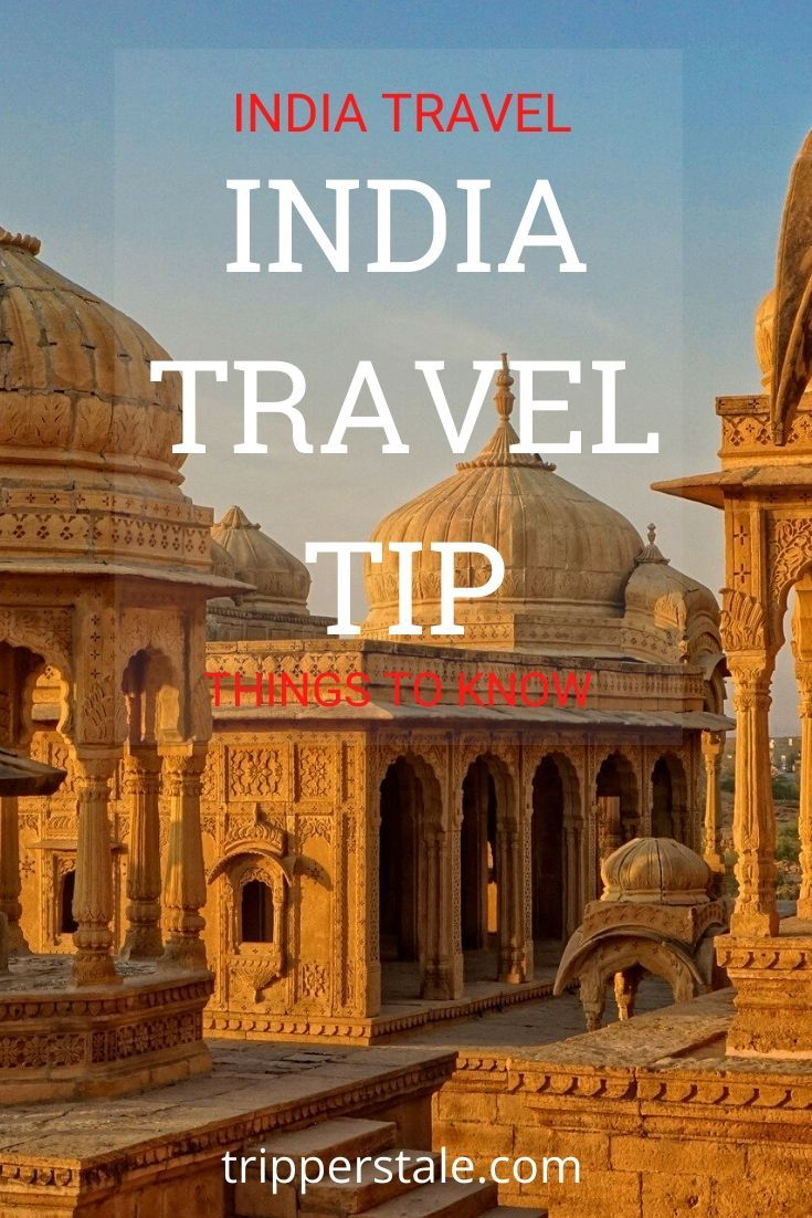 55 India Travel Tips You Should Know before come to India