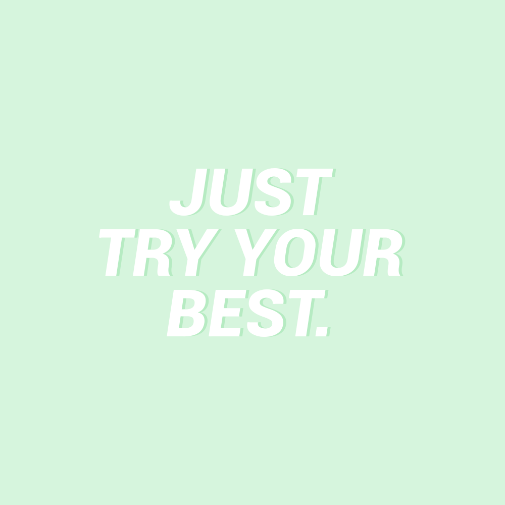 just try your best ✨ mint green aesthetic green aesthetic