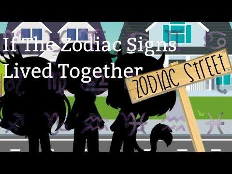 If Zodiac Signs Lived Together Original Skit Gacha Life Youtube Zodiac Signs Zodiac Signs Funny Zodiac