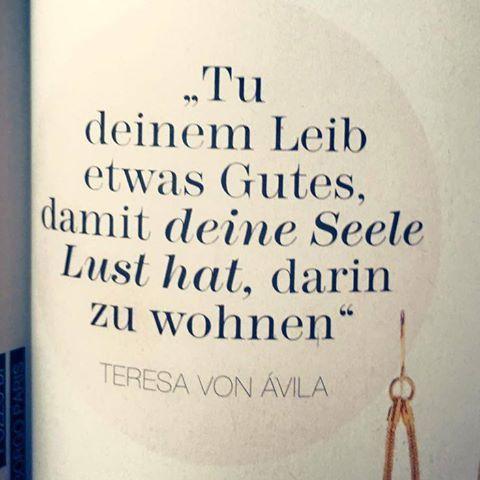 Tu deinem leib etwas gutes damit deine seele lust hat - Teresa von avila zitate ...