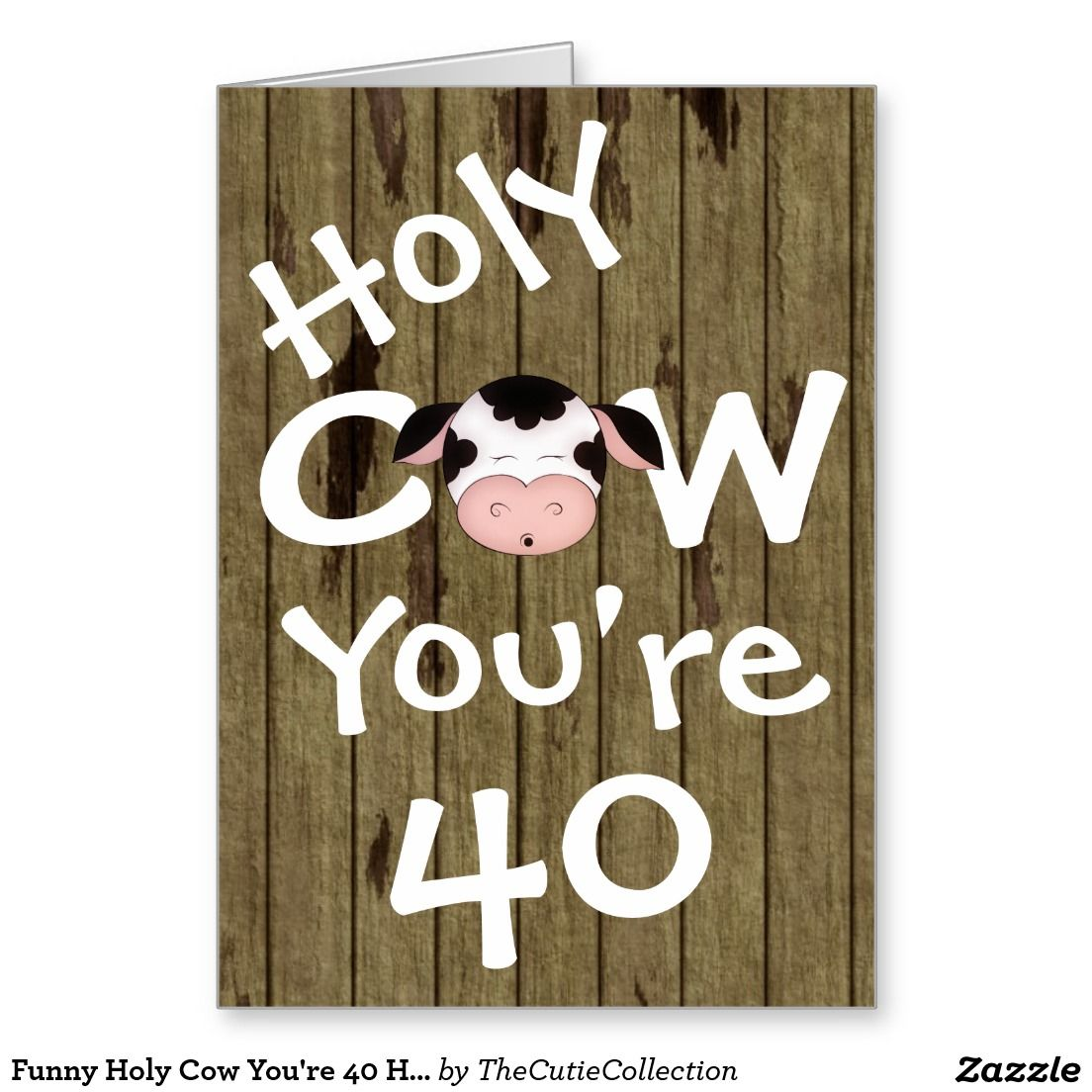 Funny holy cow youre 40 humorous birthday greeting card our funny holy cow youre 40 humorous birthday greeting card kristyandbryce Images