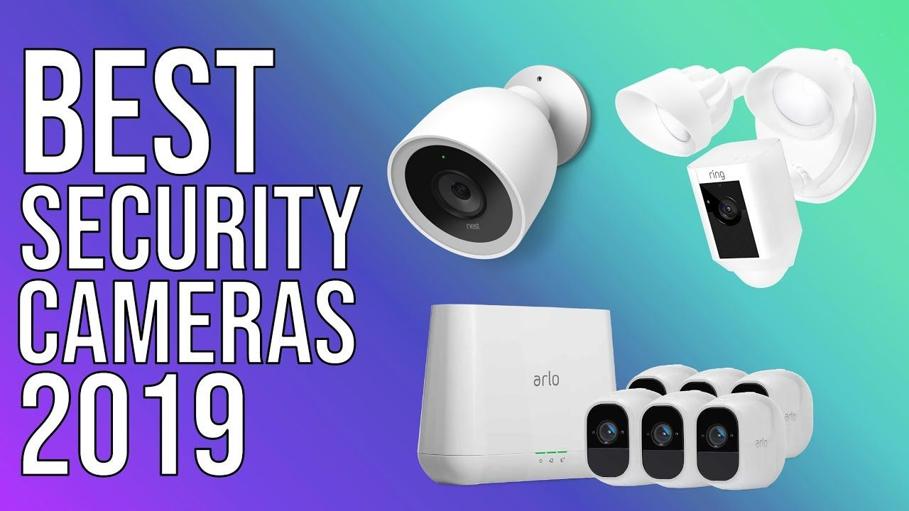 Best Security Cameras Of 2019 Top 5 Best Outdoor Indoor Security Cam Best Security Cameras Security Cameras For Home Home Security Systems