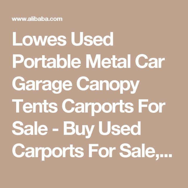 Lowes Used Portable Metal Car Garage Canopy Tents Carports For Sale - Buy Used Carports For  sc 1 st  Pinterest & Lowes Used Portable Metal Car Garage Canopy Tents Carports For ...