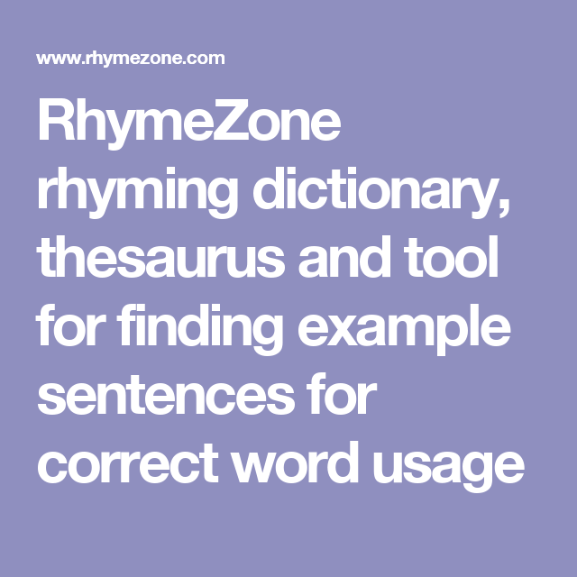 RhymeZone rhyming dictionary. thesaurus and tool for finding example sentences for correct word usage (With images) | Rhyming dictionary. Word ...