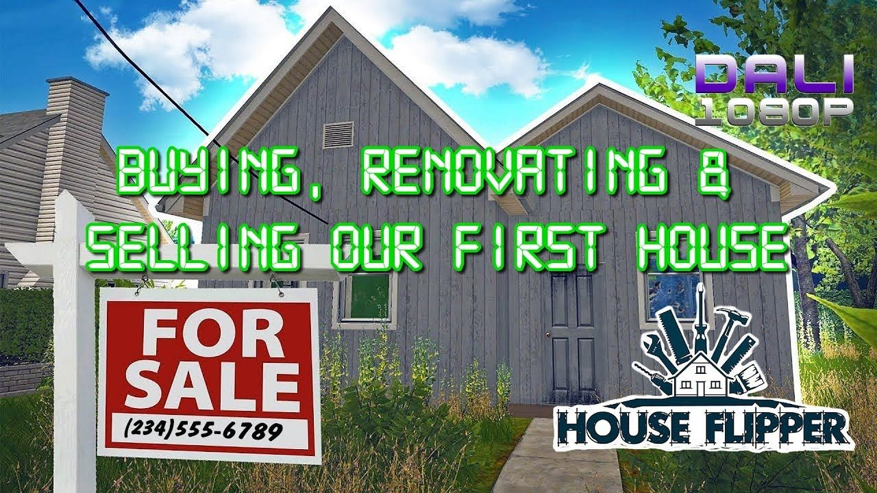 House Flipper Buying, Renovating and Selling our First