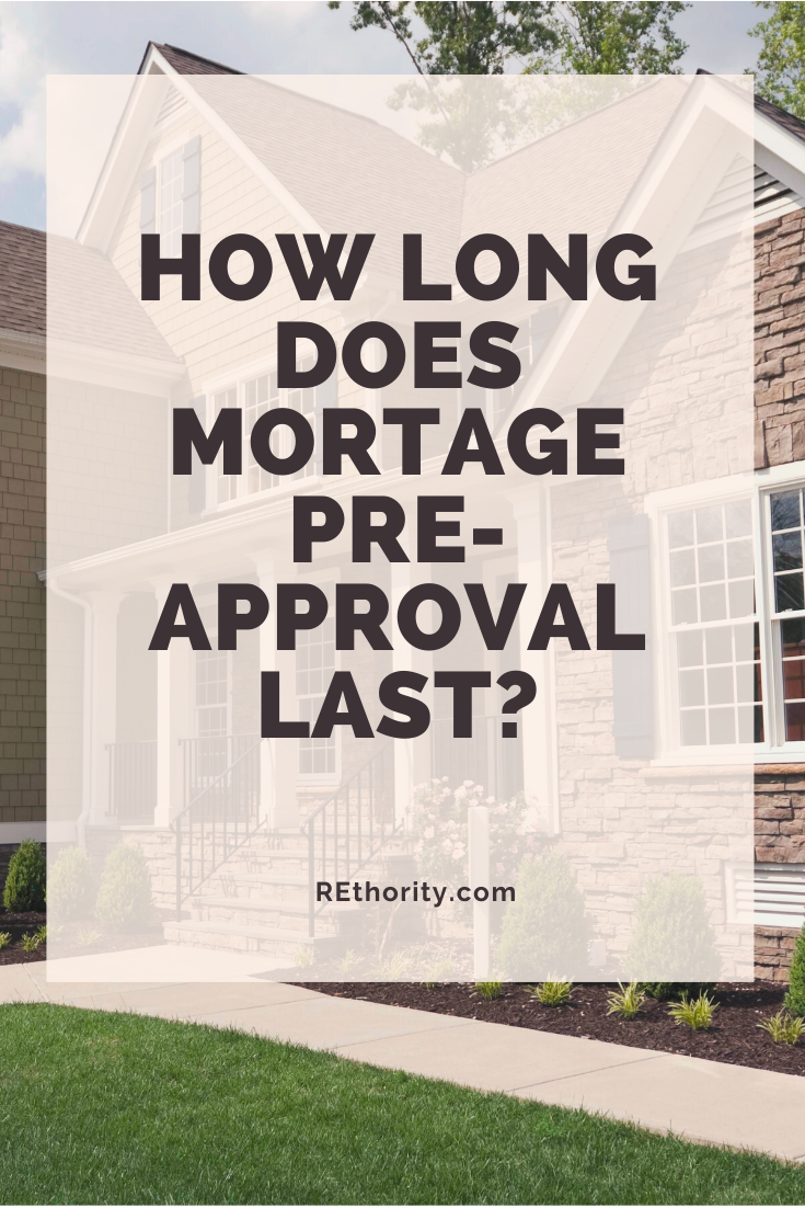 How Long Does Mortage Pre Approval Last In 2020 Preapproved Mortgage Real Estate Guide Real Estate Software