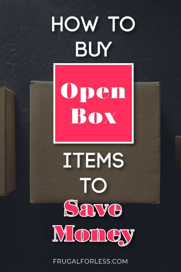How to Buy Open Box Items To Save Money Best money