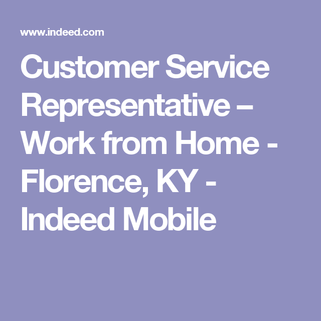 Customer Service Representative Work From Home Florence Ky