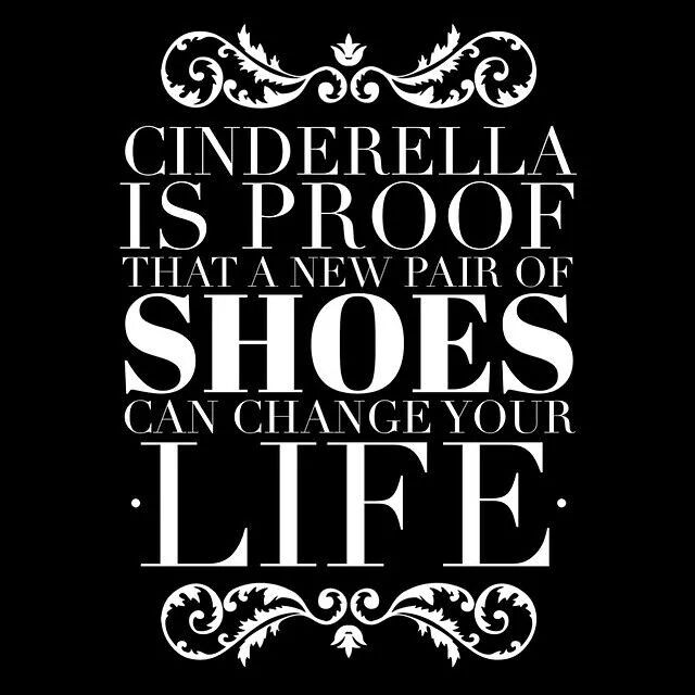 Cinderella is proof that a new pair of shoes can change