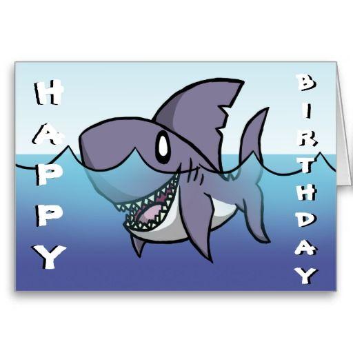 Shark Birthday Card Shark And Birthdays