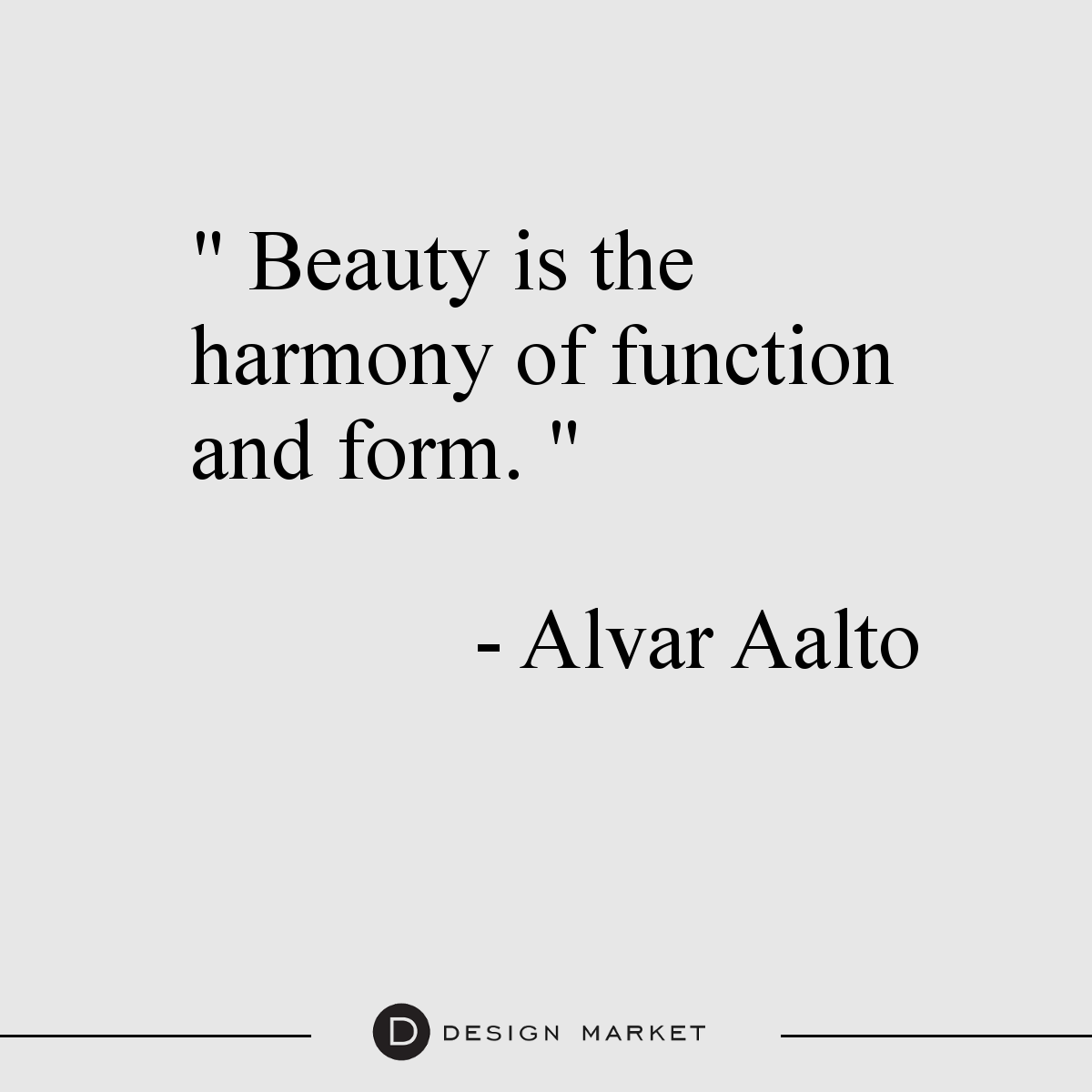 Beauty Is The Harmony Of Function And Form Alvar Aalto Citation