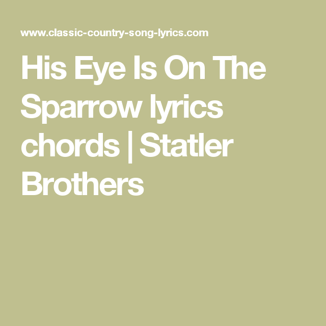 His Eye Is On The Sparrow Lyrics Chords Statler Brothers Violin