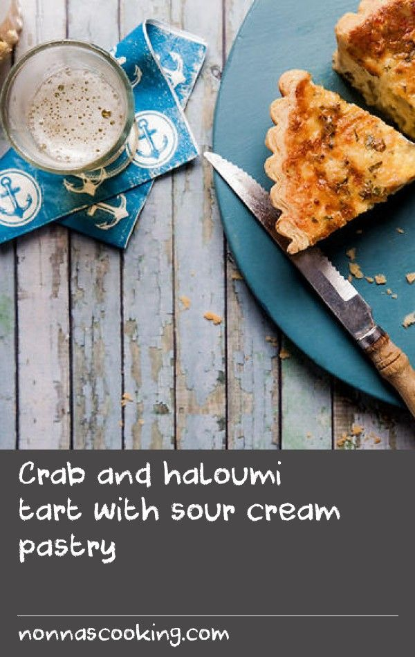 Crab And Haloumi Tart With Sour Cream Pastry Recipe Homemade Pie Recipes Sour Cream Recipes Sour Foods