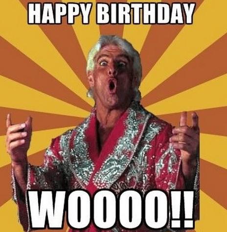 Happy Birthday Woo Happy Birthday Meme Ric Flair Happy Birthday