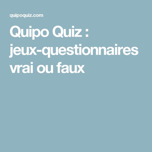 Quipo Quiz Jeux Questionnaires Vrai Ou Faux This Or That Questions Quiz Vrai