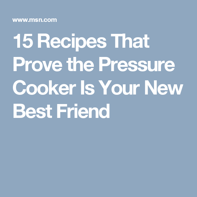 15 Recipes That Prove The Pressure Cooker Is Your New Best Friend