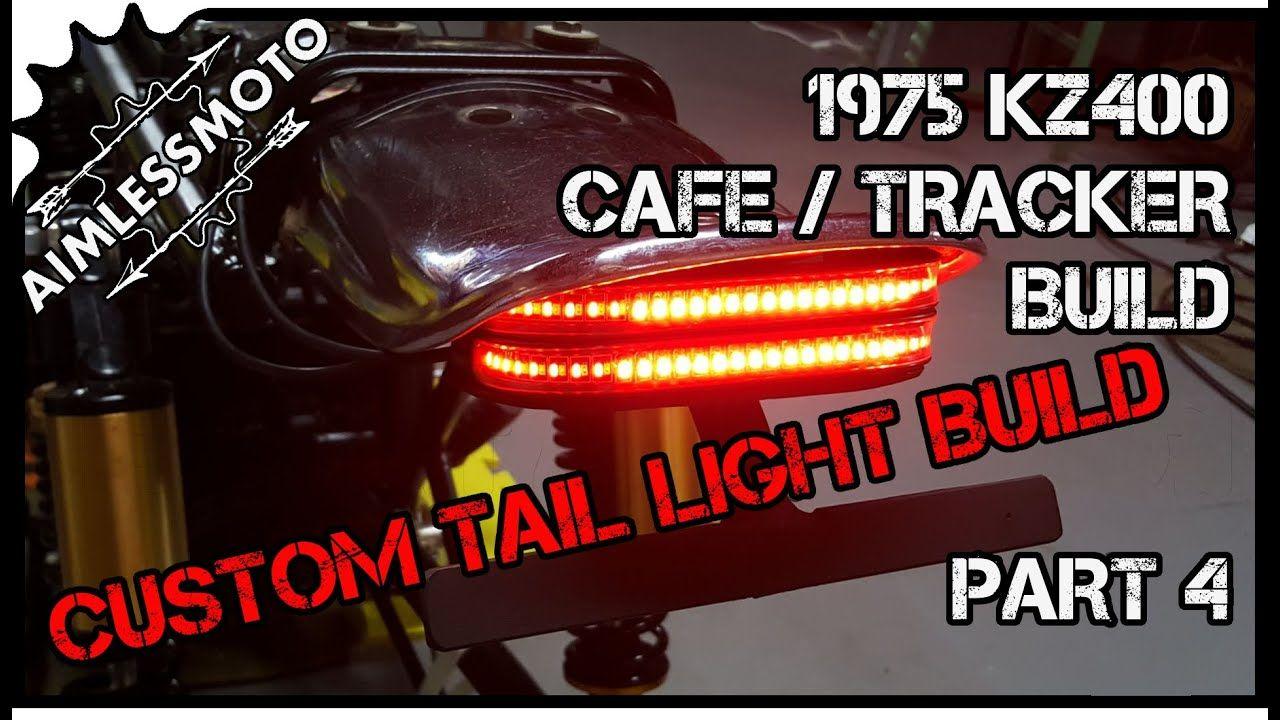 Diy Led Tail Light Kz400 Tracker Build Part 4 Led Diy Led Tail Lights Edison Light Bulbs