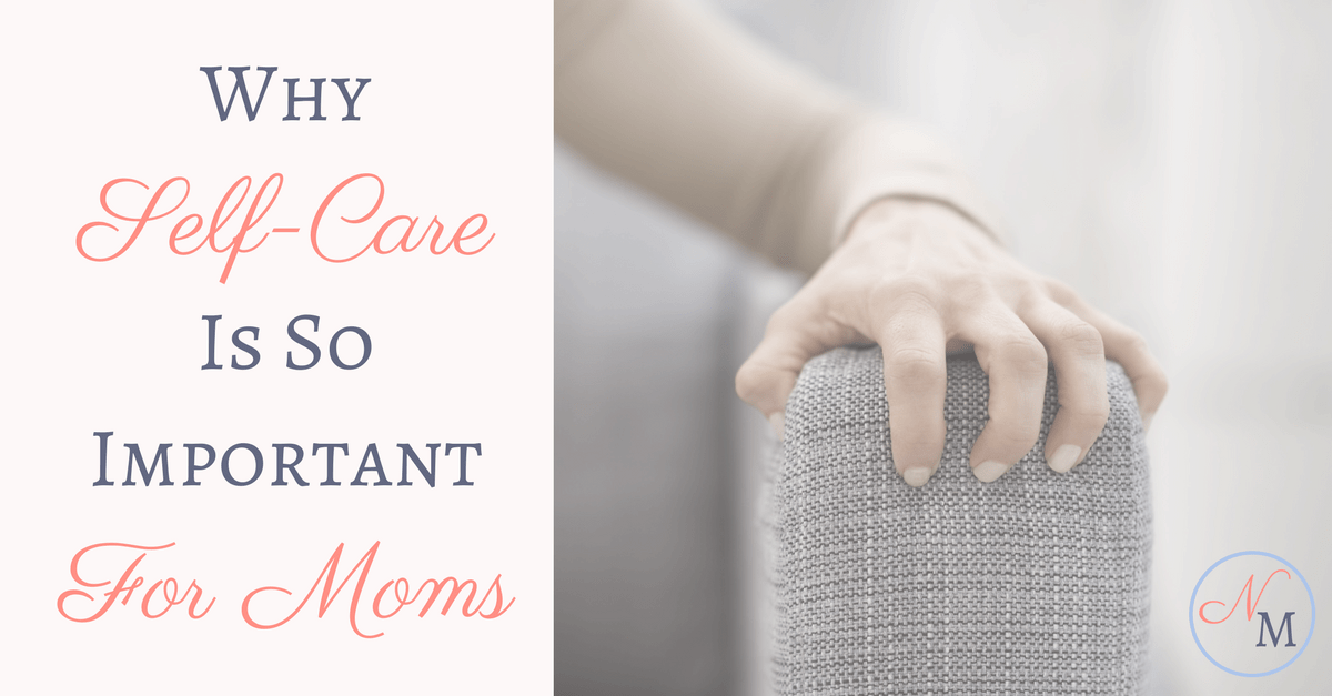Why SelfCare Is So Important for Moms Niagara Mommy