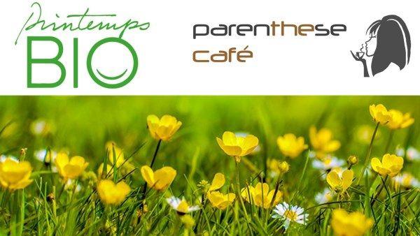 Le printemps Bio Parenthese Café