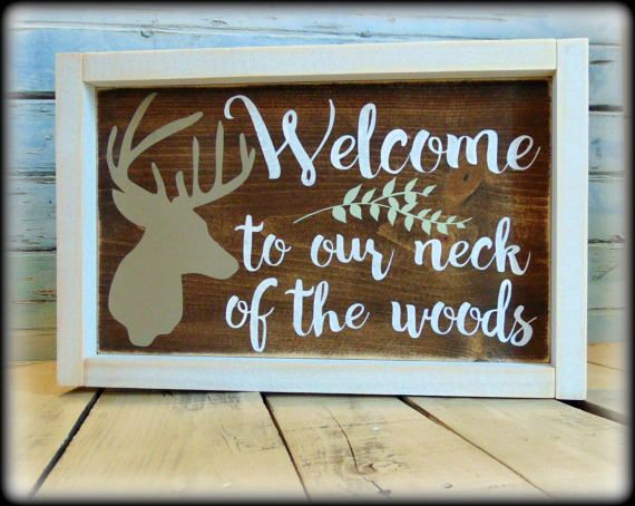 Rustic Welcome Sign Welcome To Our Neck Of The Woods