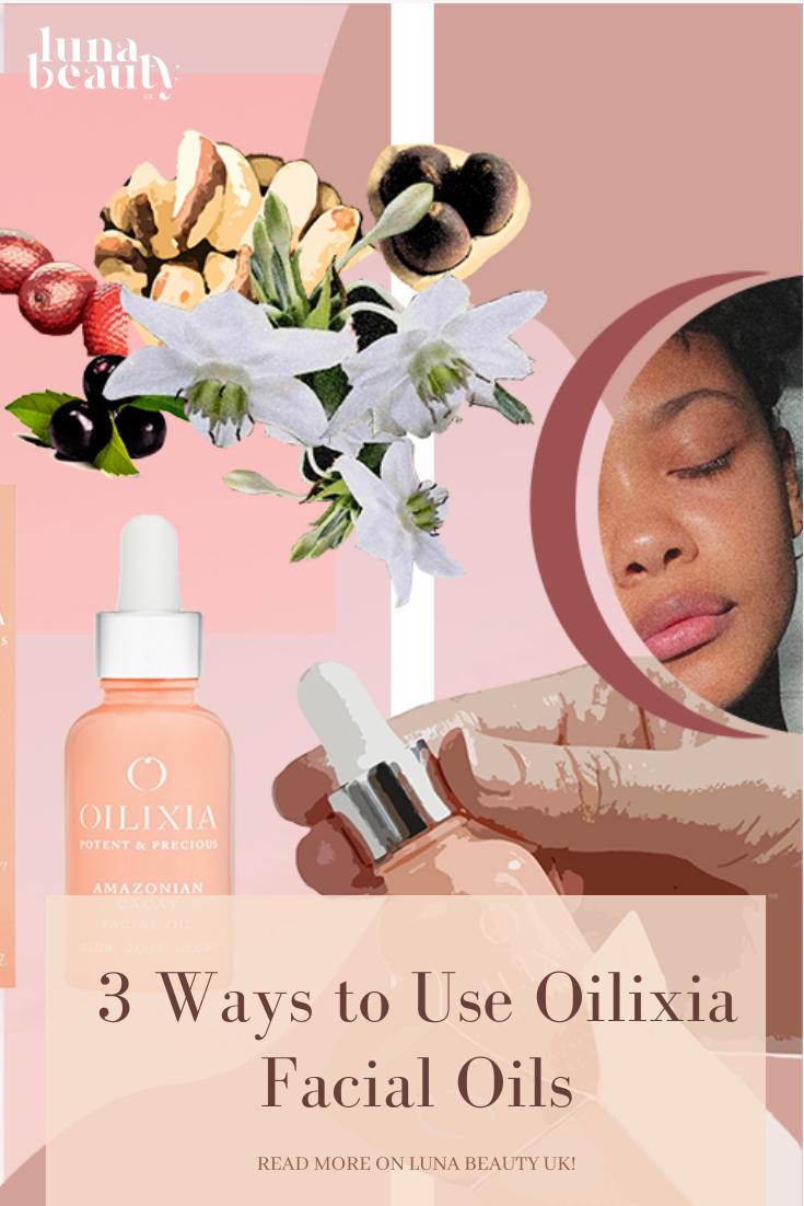 Luna Beauty UK 3 Ways to Use Oilixia Facial Oils