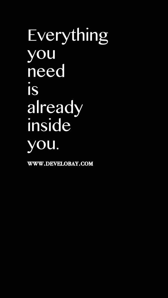 Self Love Quote Everything You Need Is Already Inside You You Just Need To Manifest It Self Love Quotes Life Quotes Quotes