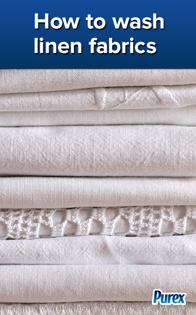 Fabric Care Tips How To Wash Linen Fabrics By Purex Fabric Washed Linen Fabric Care