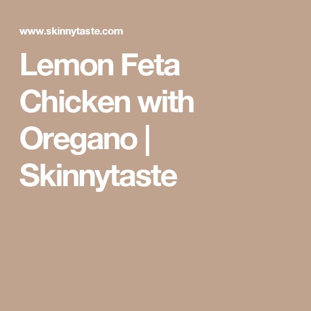 Lemon Feta Chicken with Oregano   Skinnytaste