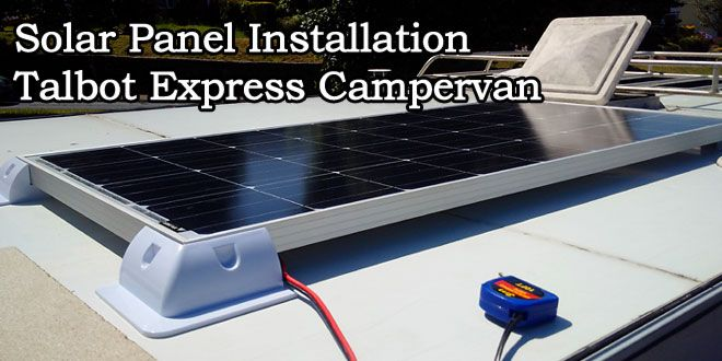 Installing A Solar Panel On A Campervan Solar Panels Solar Panel Installation Solar