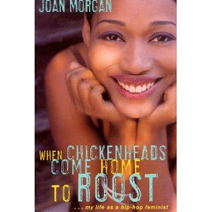 Though Published In 99 We Think It S Worth A Revisit When Chicken Heads Come Home To Roost By Jo Best Feminist Books Feminist Books African American Books