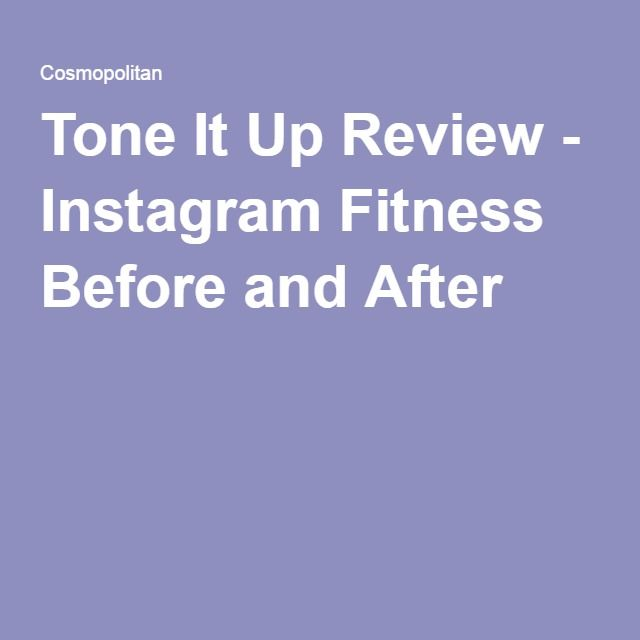 Tone It Up Review - Instagram Fitness Before and After