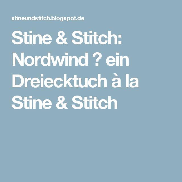 Stine & Stitch: Nordwind ♥ ein Dreiecktuch à la Stine & Stitch