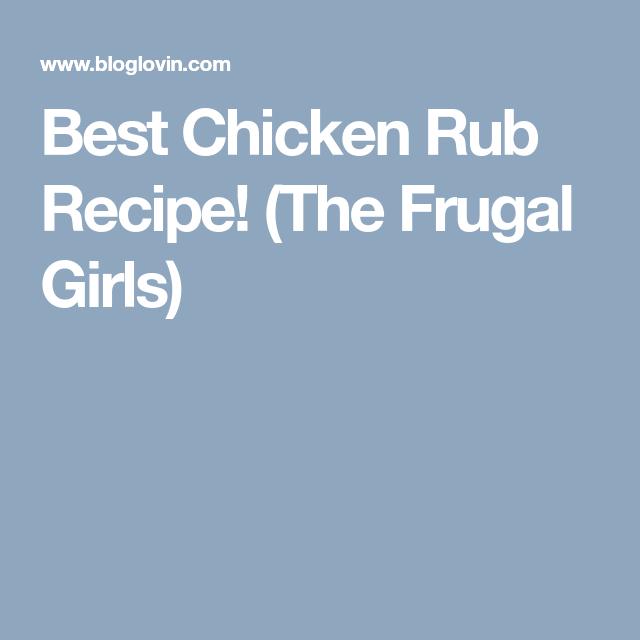 Best Chicken Rub Recipe! (The Frugal Girls)