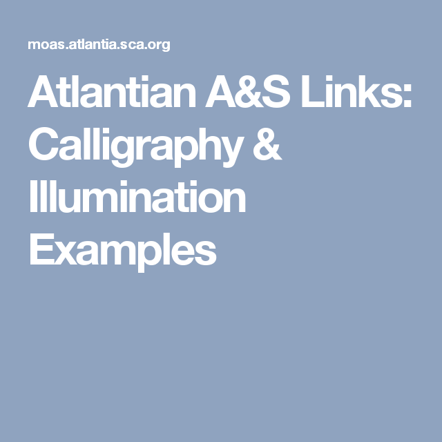 Atlantian A&S Links: Calligraphy & Illumination Examples