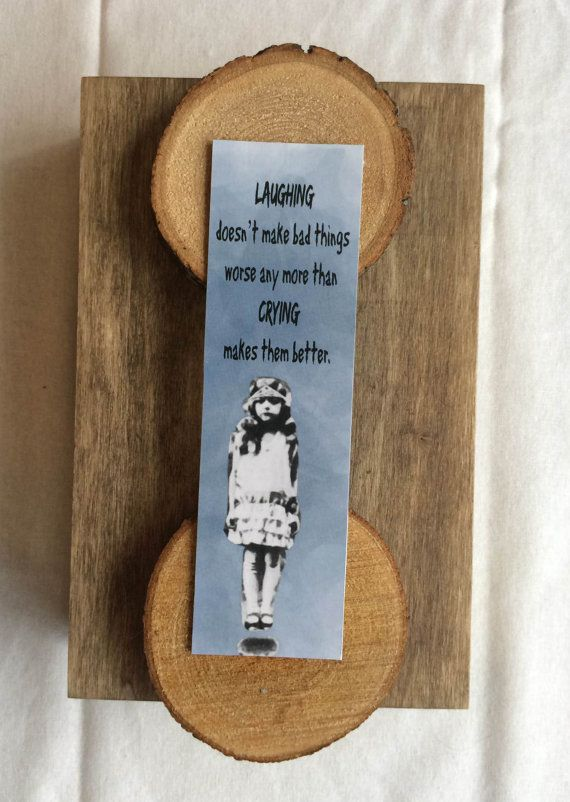 Miss Peregrine S Bookmark Quote Laughing Doesn T Make Bad